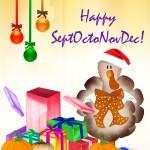 SeptOctoNovemDec. The New Holiday!